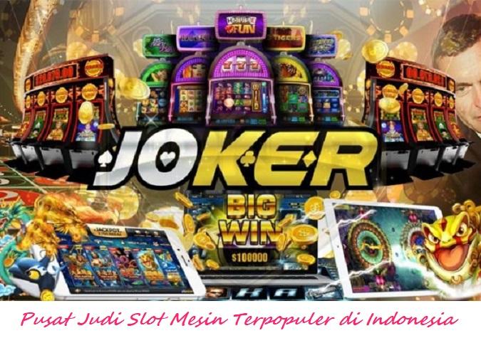 Pusat Judi Slot Mesin Terpopuler di Indonesia